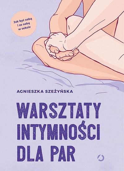"""Okładka książki """"Warsztaty intymności dla par"""" /materiały prasowe"""