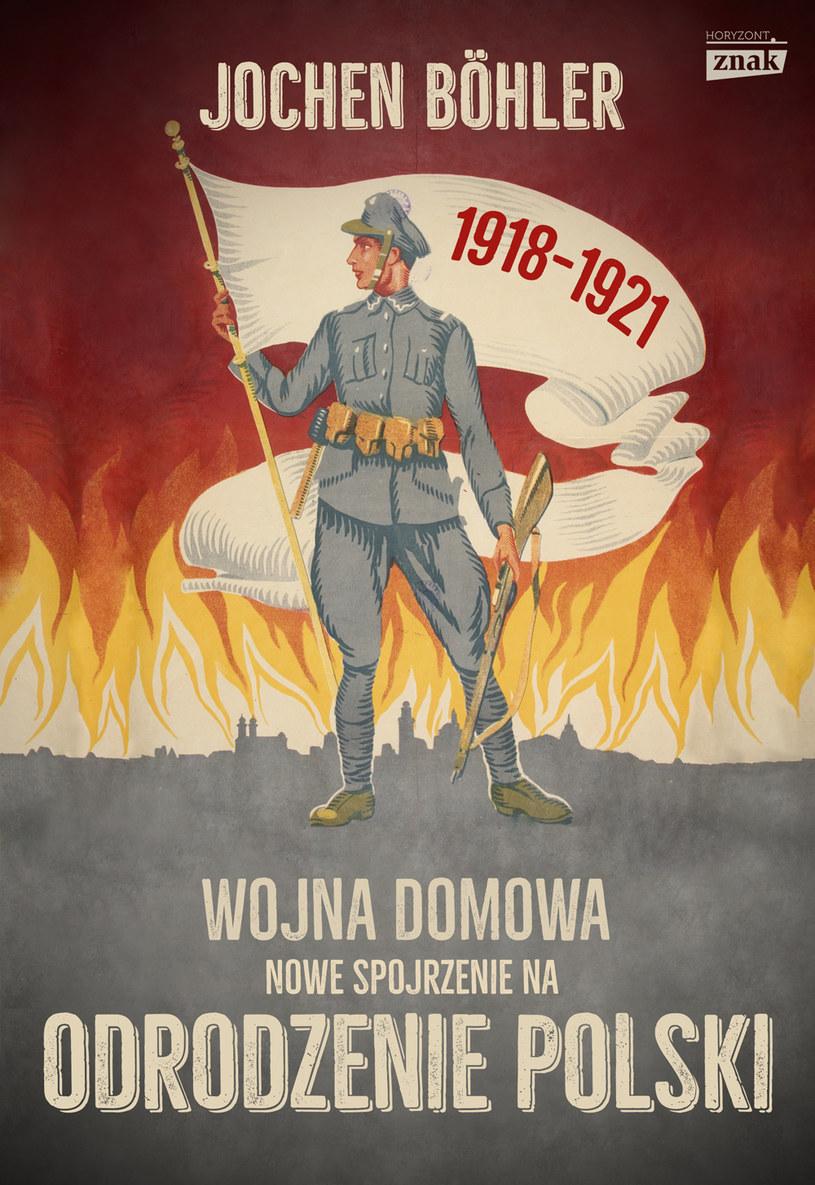"""Okładka książki """"Wojna domowa. Nowe spojrzenie na odrodzenie Polski"""" /materiały prasowe"""