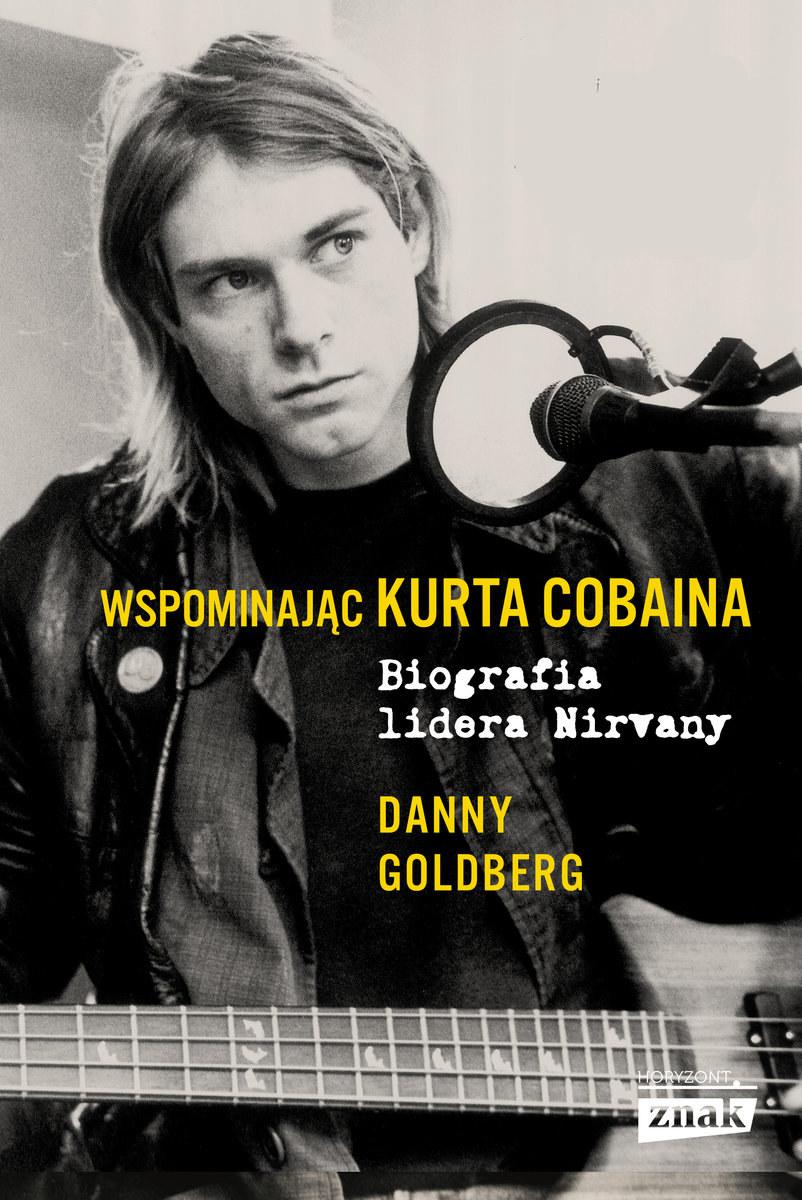 """Okładka książki """"Wspominając Kurta Cobaina"""" Danny'ego Goldberga /materiały prasowe"""