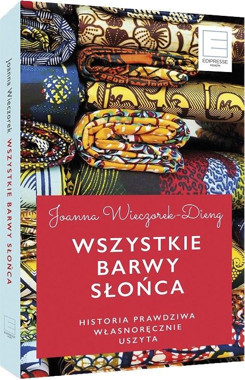 """Okładka książki """"Wszystkie barwy słońa"""" Joanny Wieczorek-Dieng /Tekst: Zgubsietam.pl"""