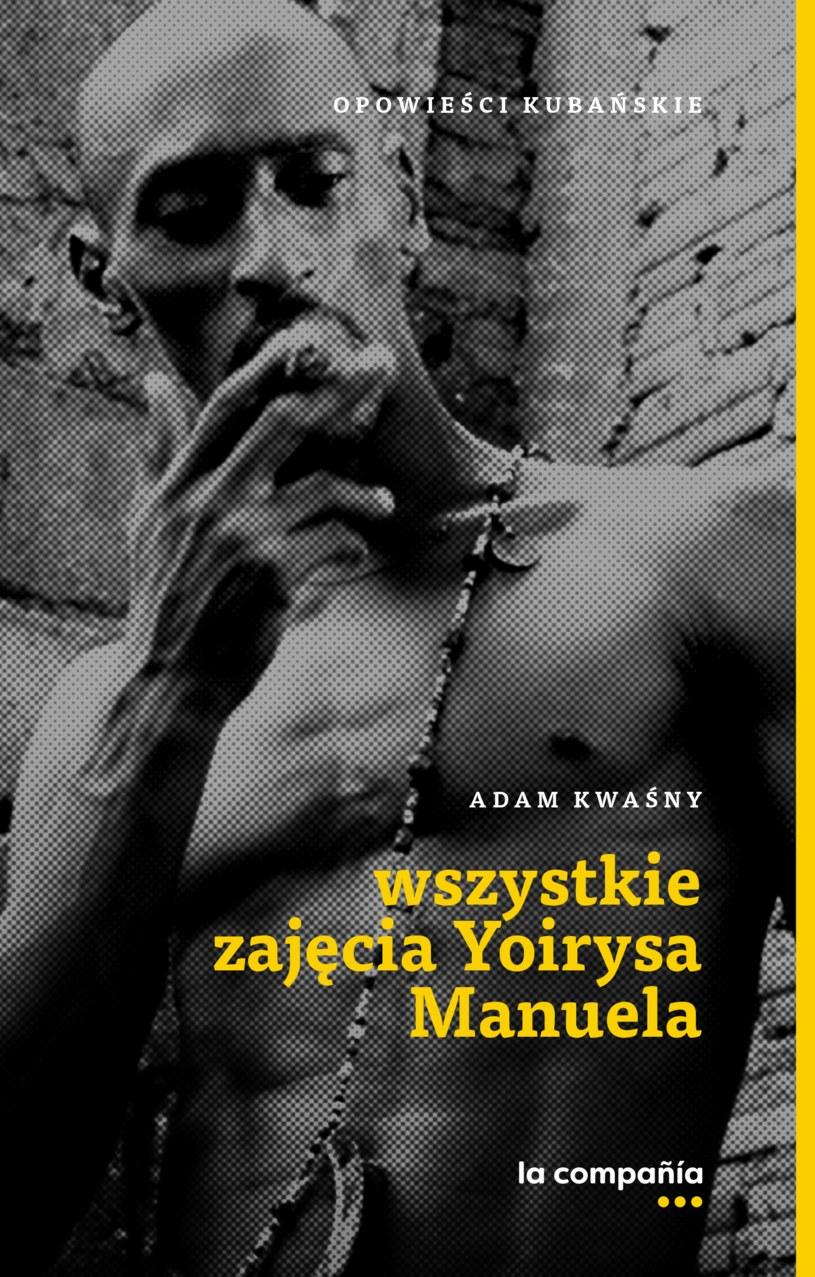 """Okładka książki """"Wszystkie zajęcia Yoirysa Manuela. Opowieści kubańskie"""" /materiały prasowe"""