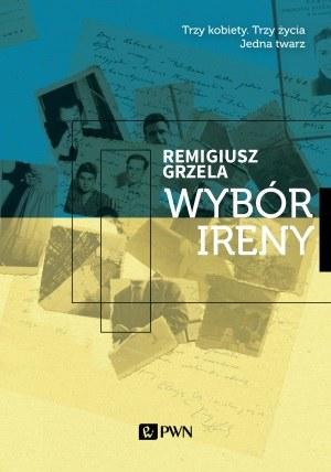 """Okładka książki """"Wybór Ireny"""" /materiały promocyjne"""