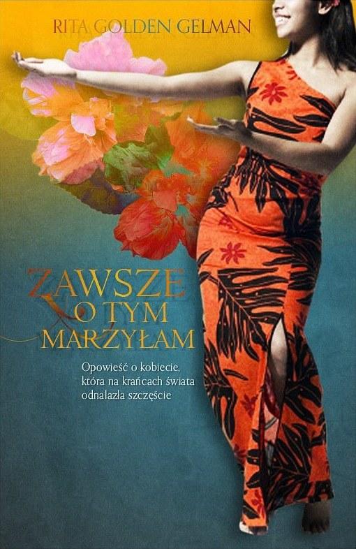 """Okładka książki """"Zawsze o tym marzyłam"""" Rita Golden Gelman /materiały prasowe"""