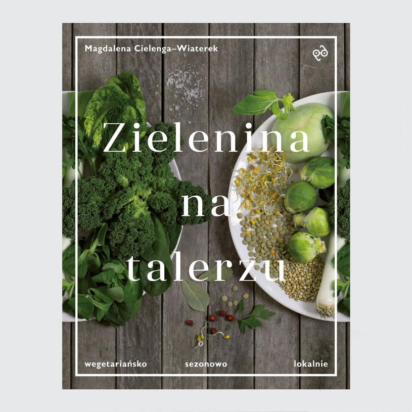 """Okładka książki """"Zielenina na talerzu"""" /Styl.pl/materiały prasowe"""