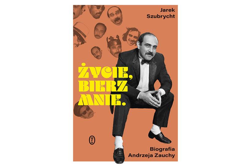 """Okładka książki """"Życie, bierz mnie. Biografia Andrzeja Zauchy"""" /materiały prasowe"""