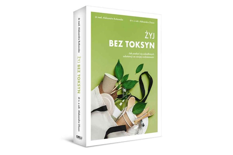"""Okładka książki """"Żyj bez toksyn. Jak pozbyć się szkodliwych substancji ze swojego życia"""" /materiały prasowe"""