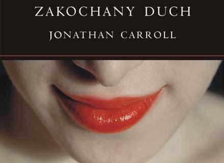 """Okładka najnowszej książki Jonathana Carrola """"Zakochany Duch"""" /materiały prasowe"""
