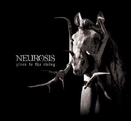 "Okładka płyty ""Given to the Rising"" Neurosis /"