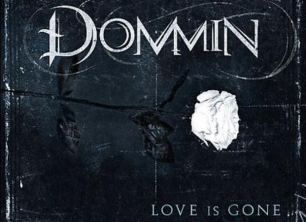 """Okładka płyty """"Love Is Gone"""" Dommin /"""