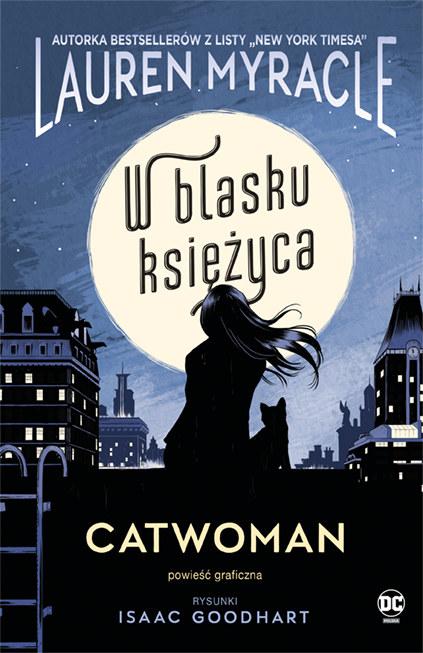 """Okłądka powieści graficznej """"Catwoman. W blasku księżyca"""" /materiały prasowe"""