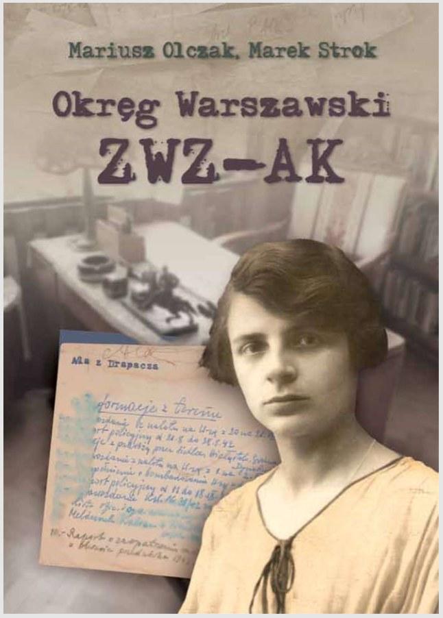 """""""Okręg Warszawski ZWZ – AK"""" /Archiwum Akt Nowych"""