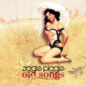 Ziggie Piggie: -Old Songs