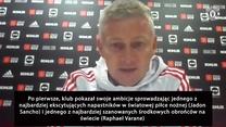 Ole Gunnar Solskjær:  Varane i Sancho pokazują ambicje Man United. Wideo