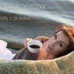 """Olga Bończyk wysyła """"Listy z daleka"""""""