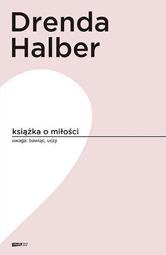 """Olga Drenda, Małgorzata Halber """"Książka o miłości"""" /materiały prasowe"""