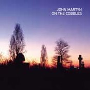 John Martyn: -On The Cobbles