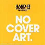 Hard Fi: -Once Upon A Time In The West