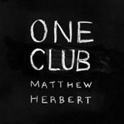 Matthew Herbert: -One Club