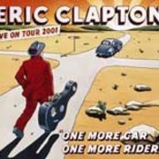 Eric Clapton: -One More Car, One More Rider