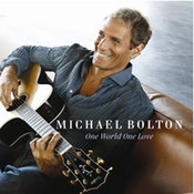 Michael Bolton: -One World One Love