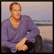 Michael Bolton: -Only A Woman Like You