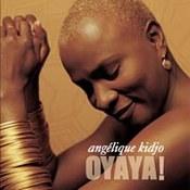 Angelique Kidjo: -Oyaya!