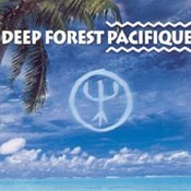Deep Forest: -Pacifique