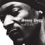 Snoop (Doggy) Dogg: -Paid Tha Cost To Be Da Boss