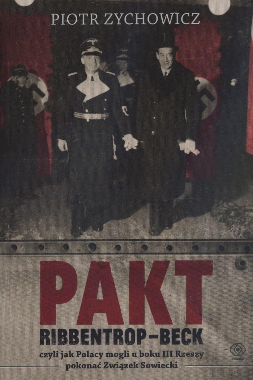 Pakt Ribbentrop-Beck, czyli jak Polacy mogli u boku III Rzeszy pokonać Związek Sowiecki /materiały prasowe