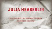 Papierowe duchy, Julia Heaberlin