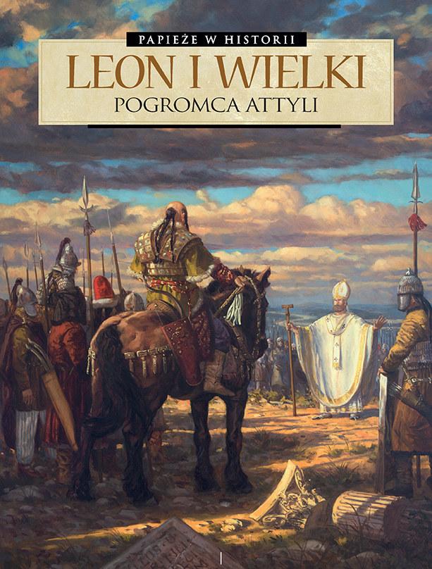 Papieże w historii. Leon Wielki. Pogromca Attyli /INTERIA.PL/materiały prasowe