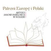 różni wykonawcy: -Patroni Europy i Polski - Artyści Janowi Pawłowi II w hołdzie