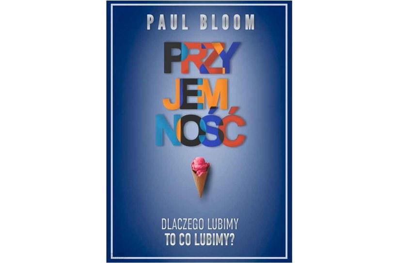 """Paul Bloom, """"Przyjemność"""" /materiały prasowe"""