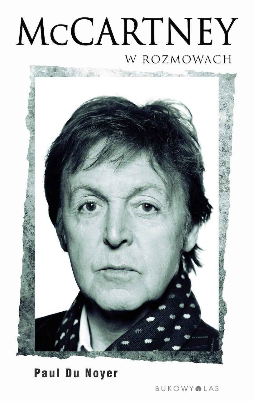 """Paul Du Noyer """"McCartney w rozmowach"""" """", tłum. Maciej Studencki, Copyright ©  by Wydawnictwo Bukowy Las Sp. z o.o. 2016 /materiały prasowe"""