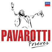 Luciano Pavarotti: -Pavarotti Forever