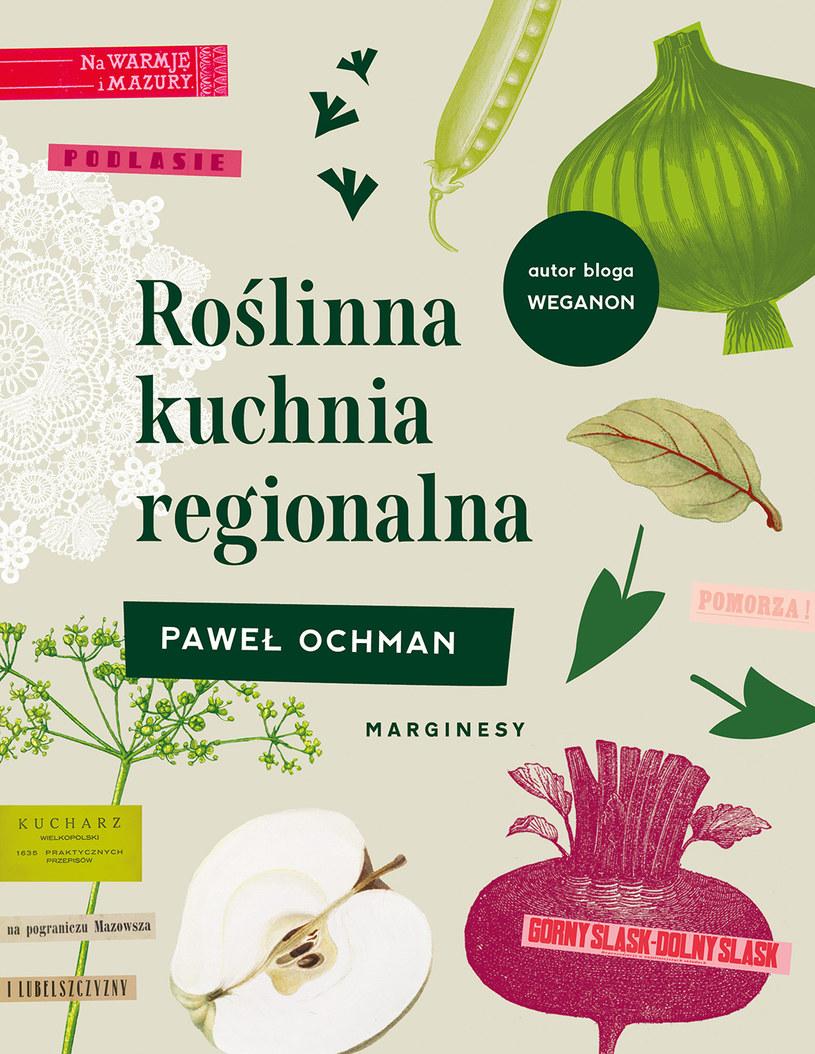 """Paweł Ochman, autor popularnego bloga Weganon.pl wyruszył w kulinarną podróż po całej Polsce, czego efektem jest ta książka - """"Roślinna kuchnia regionalna"""" /materiały prasowe"""
