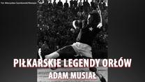 """Piłkarskie legendy """"Orłów"""". Adam Musiał - przed nim uciekali skrzydłowi. Wideo"""