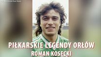 """Piłkarskie legendy """"Orłów"""" - Roman Kosecki. Wideo"""