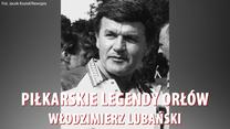 """Piłkarskie legendy """"Orłów"""". Włodzimierz Lubański - jeden z najwybitniejszych piłkarzy w historii. Wideo"""