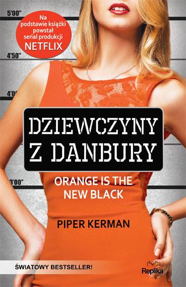 Piper Kerman, Dziewczyny z Danbury /materiały prasowe