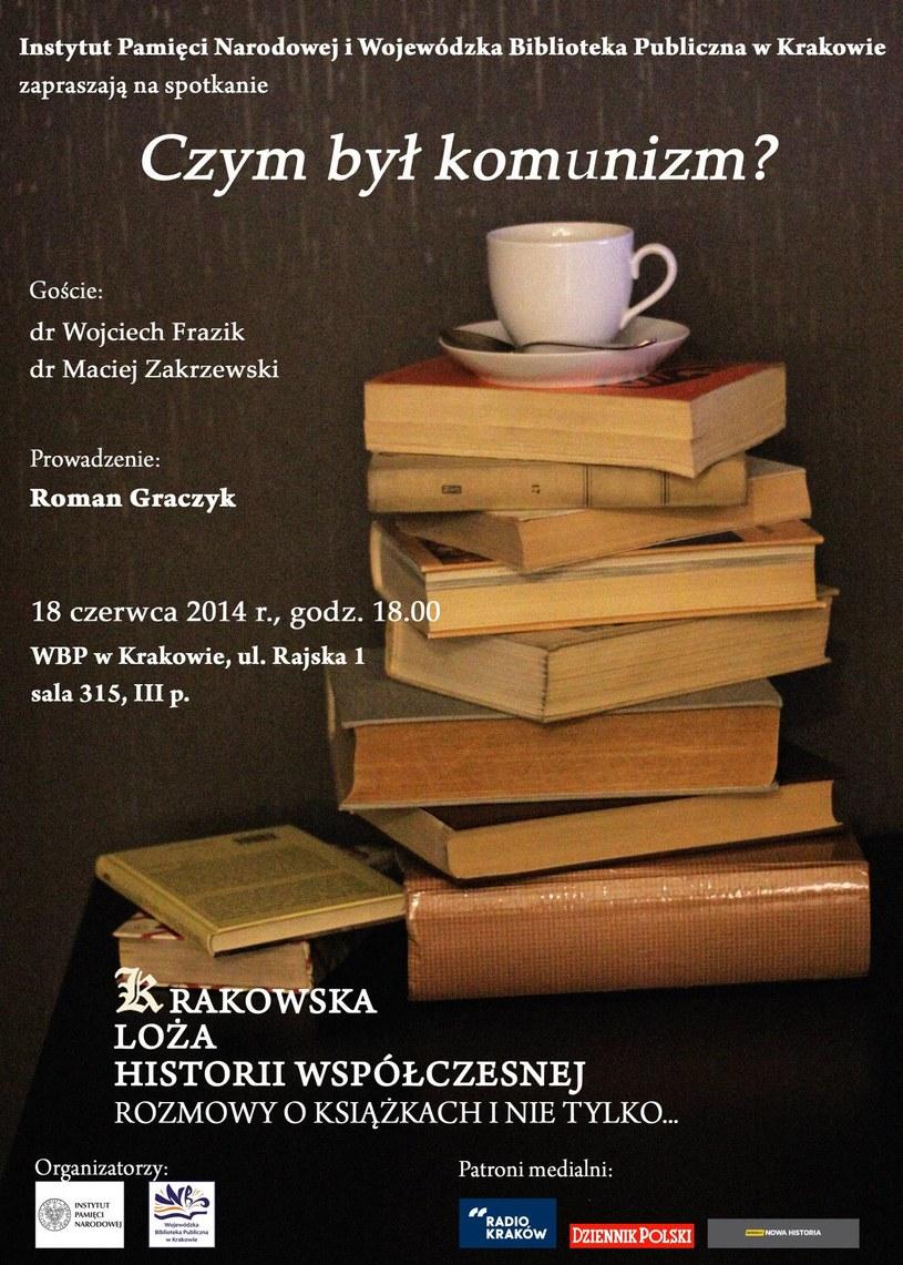 """Plakat do kolejnego spotkania z cyklu """"Krakowska Loża Historii Współczesnej"""" - """"Czym był komunizm?"""" /"""