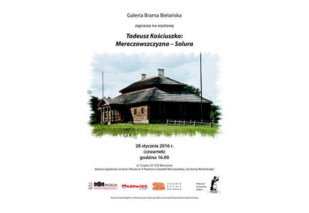 """Plakat wystawy """"Tadeusz Kościuszko: Mereczowszczyzna – Solura. Fotogramy Leszka Marka Krześniaka"""" /materiały prasowe"""