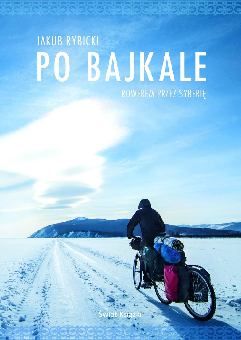 Podróż po Bajkale Jakub Rybicki opisał w książce. Fot: Wydawnictwo Świat Książki /