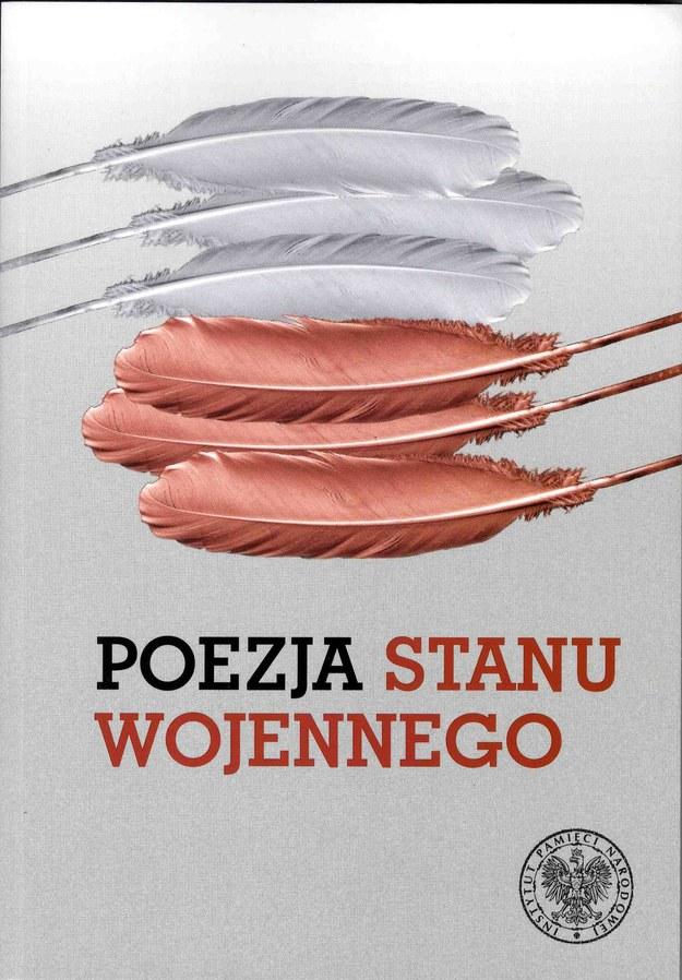 """""""Poezja stanu wojennego"""" wybór i opracowanie Anna Skoczek, Instytut Pamięci Narodowej, Kraków 2014 /IPN"""