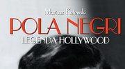 Pola Negri. Legenda Hollywood