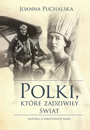 Polki, które zadziwiły świat, Joanna Puchalska