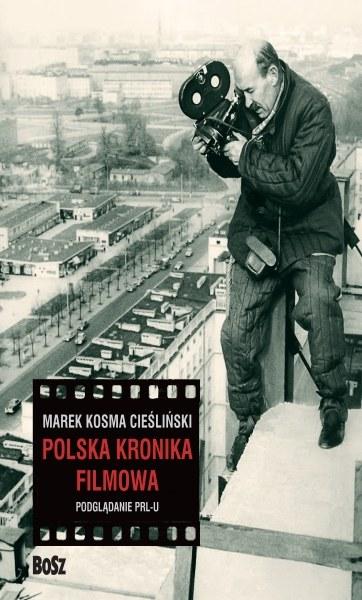 Polska Kronika Filmowa. Podglądanie PRL-u /materiały prasowe
