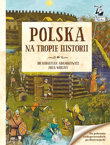 Polska. Na tropie historii /materiały prasowe