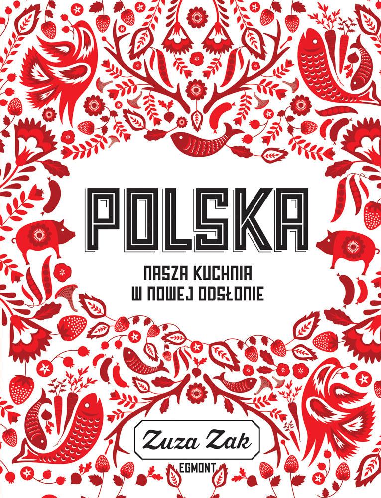 Polska. Nasza kuchnia w nowej odsłonie /Styl.pl/materiały prasowe
