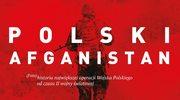 """""""Polski Afganistan"""". (Foto)historia operacji"""